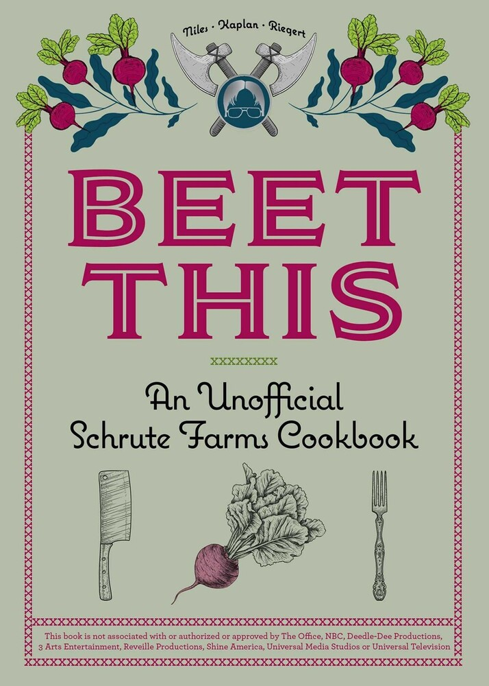 Niles, Tyanni / Kaplan, Sam - Beet This: An Unofficial Schrute Farms Cookbook