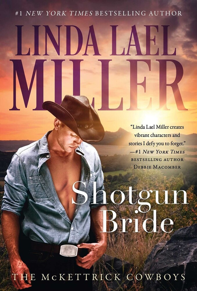 Miller, Linda Lael - Shotgun Bride: The McKettrick Cowboys