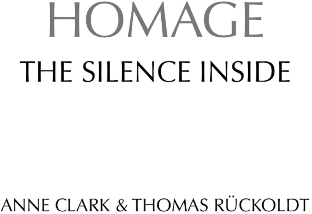 Anne Clark - Homage The Silence Inside