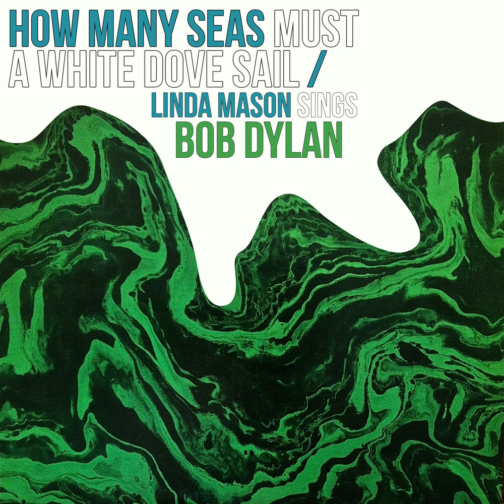 Linda Mason - How Many Seas Must A White Dove Sail: Linda Mason