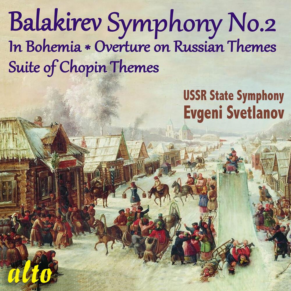 Evgeni Svetlanov  / Ussr Symphony Orchestra - Balakirev Symphony 2 / In Bohemia / Etc