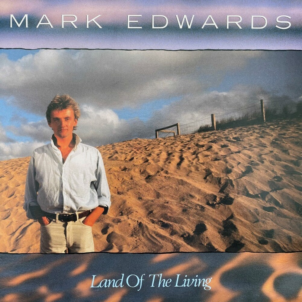 Mark Edwards - Land Of The Living: Deluxe Edition