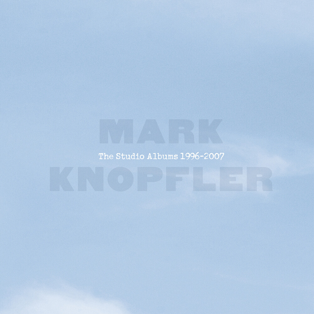 Mark Knopfler - The Studio Albums 1996-2007