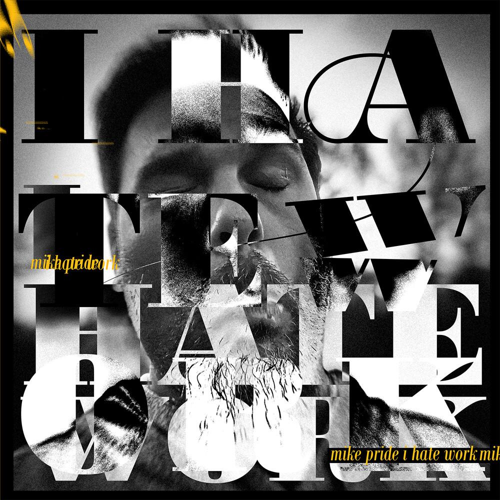 Mike Pride - I Hate Work [Colored Vinyl] (Gate) (Org)