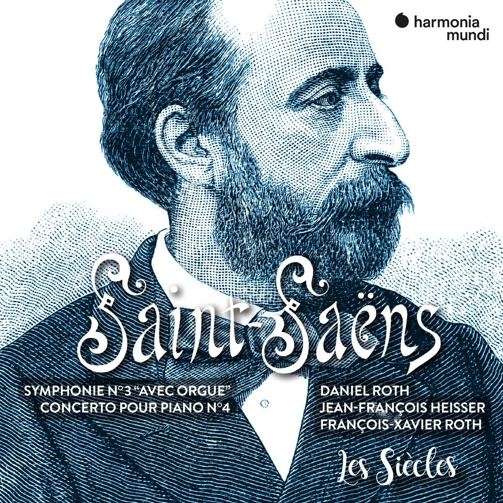 Les Siècles - Saint Saens: Symphony No. 3 Piano Concerto No. 4