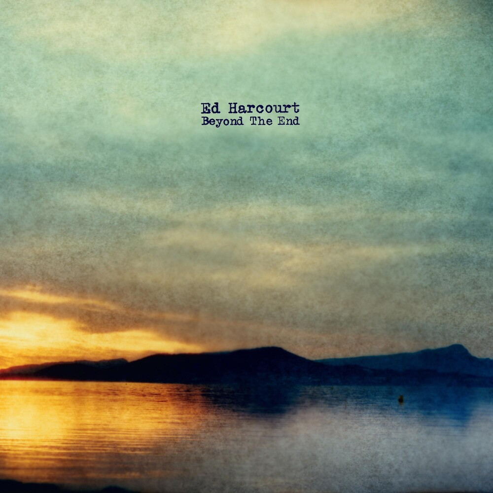 Ed Harcourt - Beyond The End