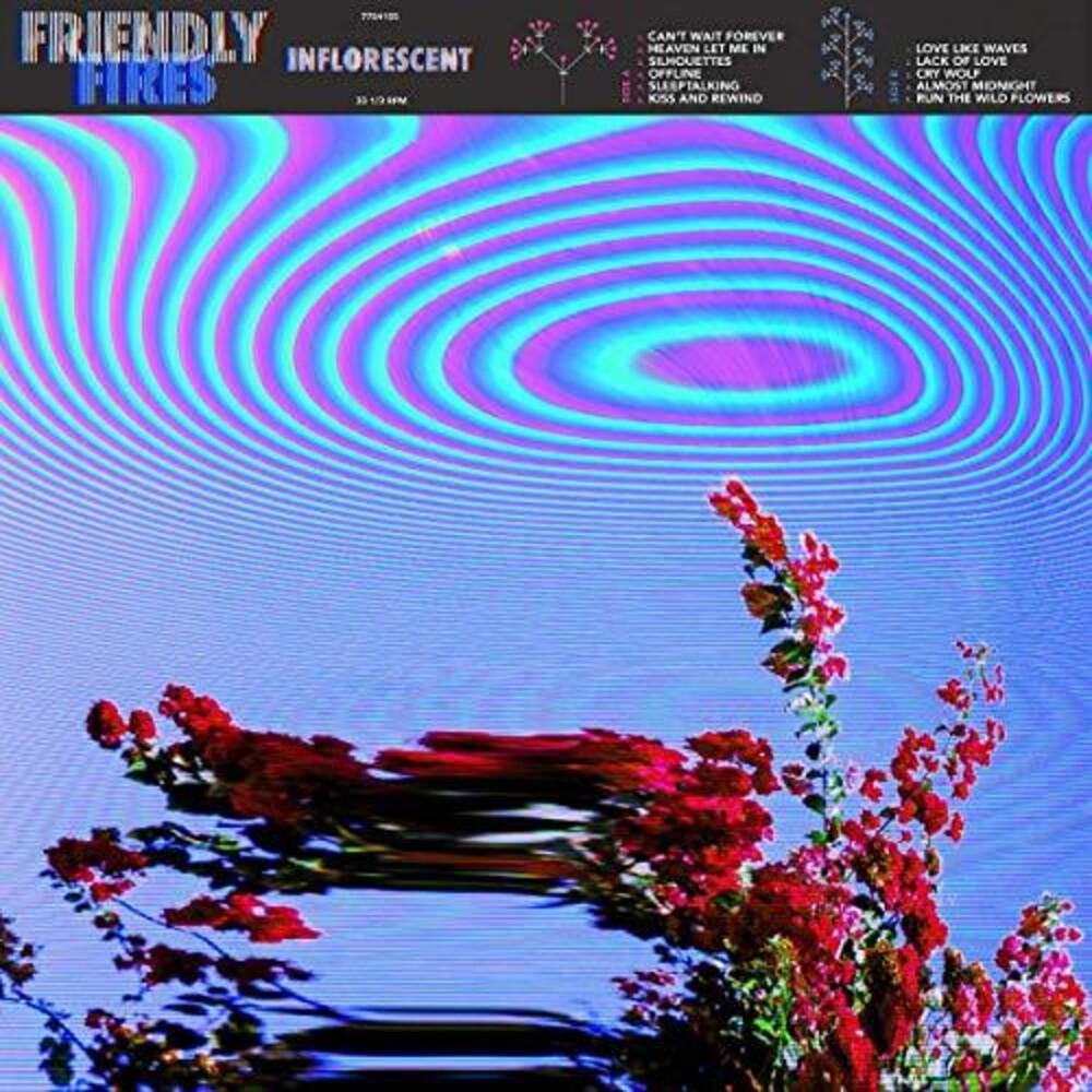 Friendly Fires - Inflorescent (Uk)