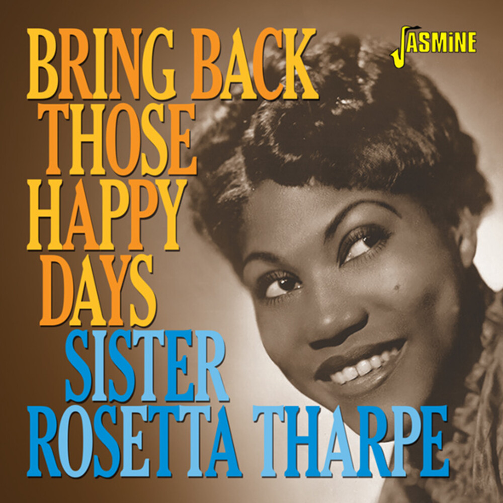 Sister Tharpe Rosetta - Bring Back Those Happy Days: G.H. & Selected (Uk)