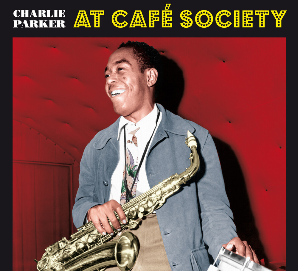 Charlie Parker - At Cafe Society [Limited Digipak With Bonus Tracks]