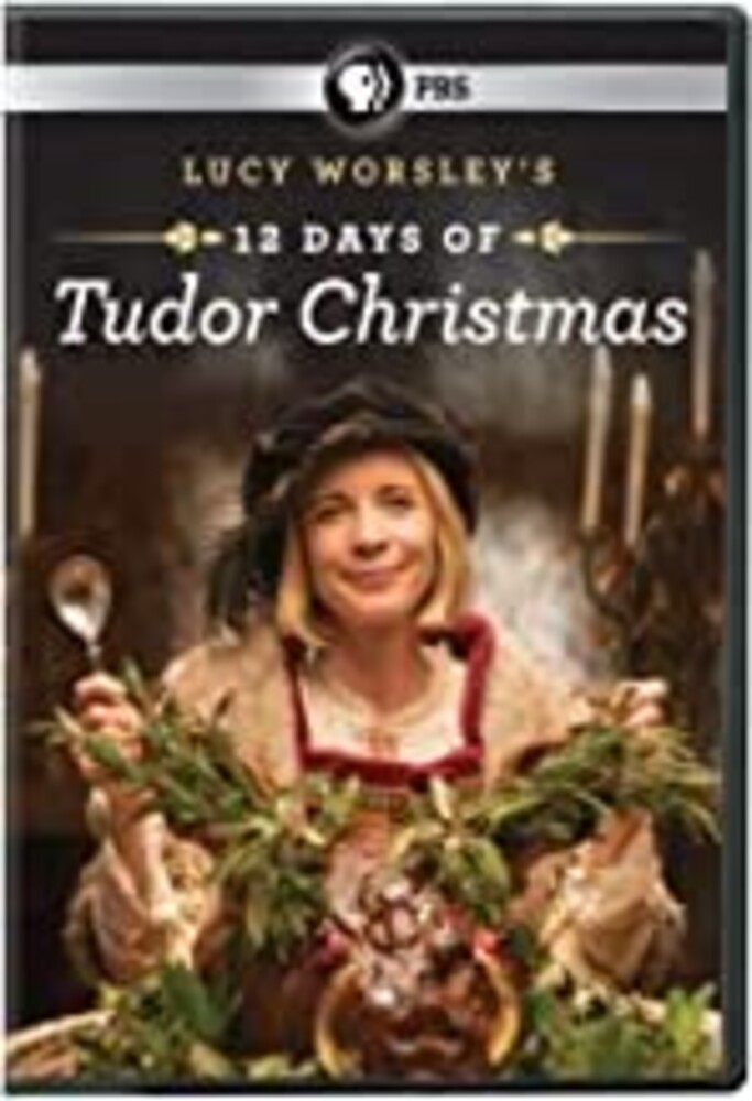 - Lucy Worsley's 12 Days Of Tudor Christmas