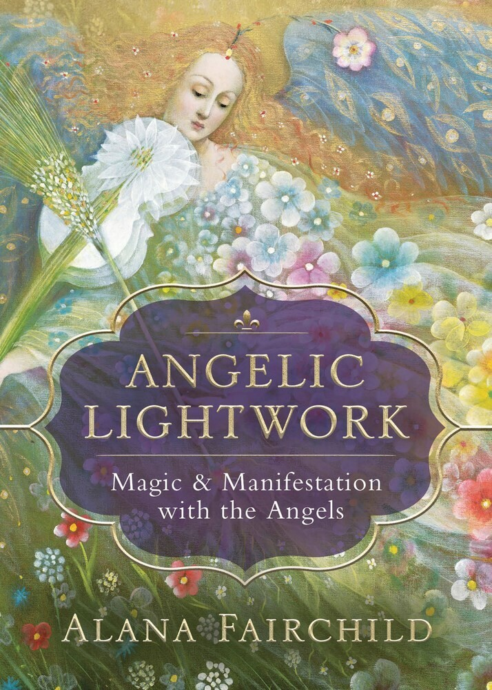 - Angelic Lightwork: Magic & Manifestation with the Angels
