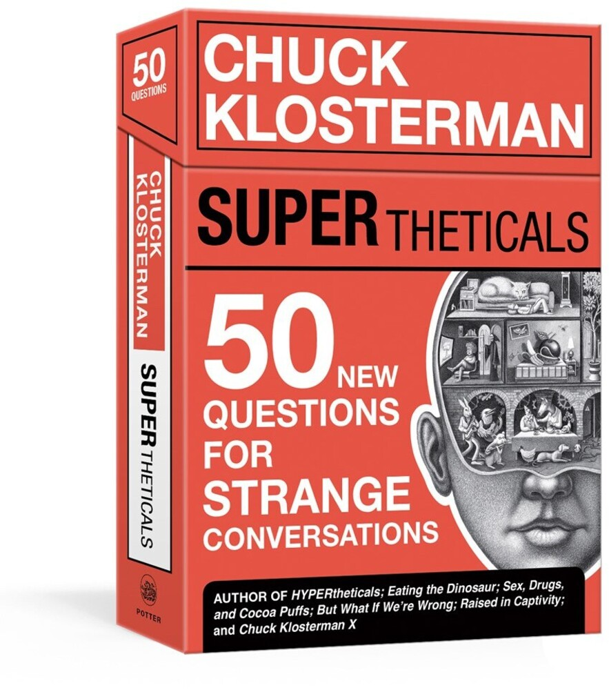 - SUPERtheticals: 50 New HYPERthetical Questions for More StrangeConversations