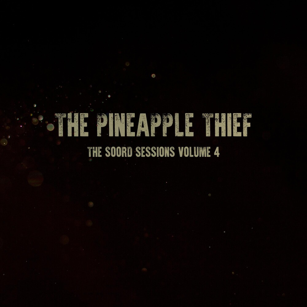 Pineapple Thief - Soord Sessions 4