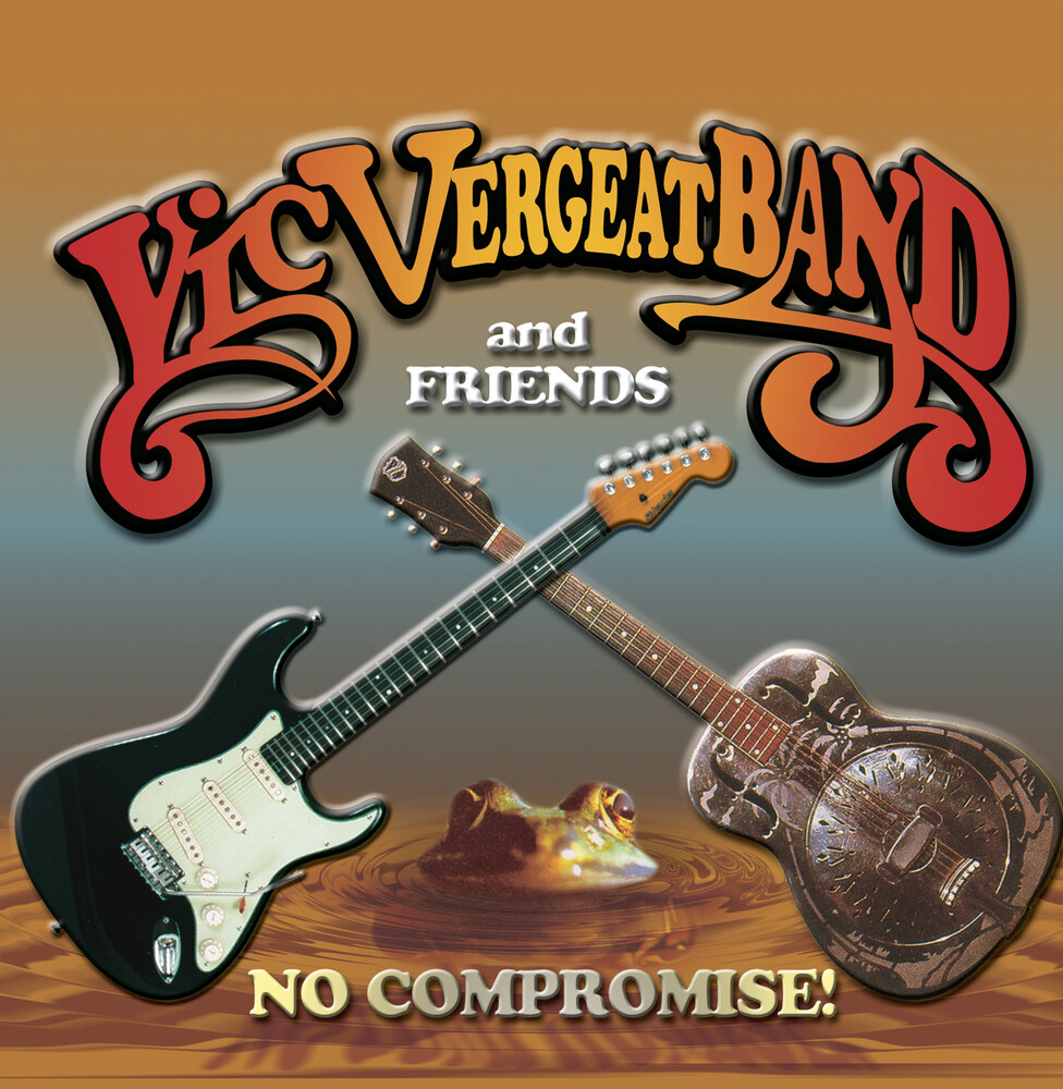 Vic Vergeat Band & Friends - No Compromise