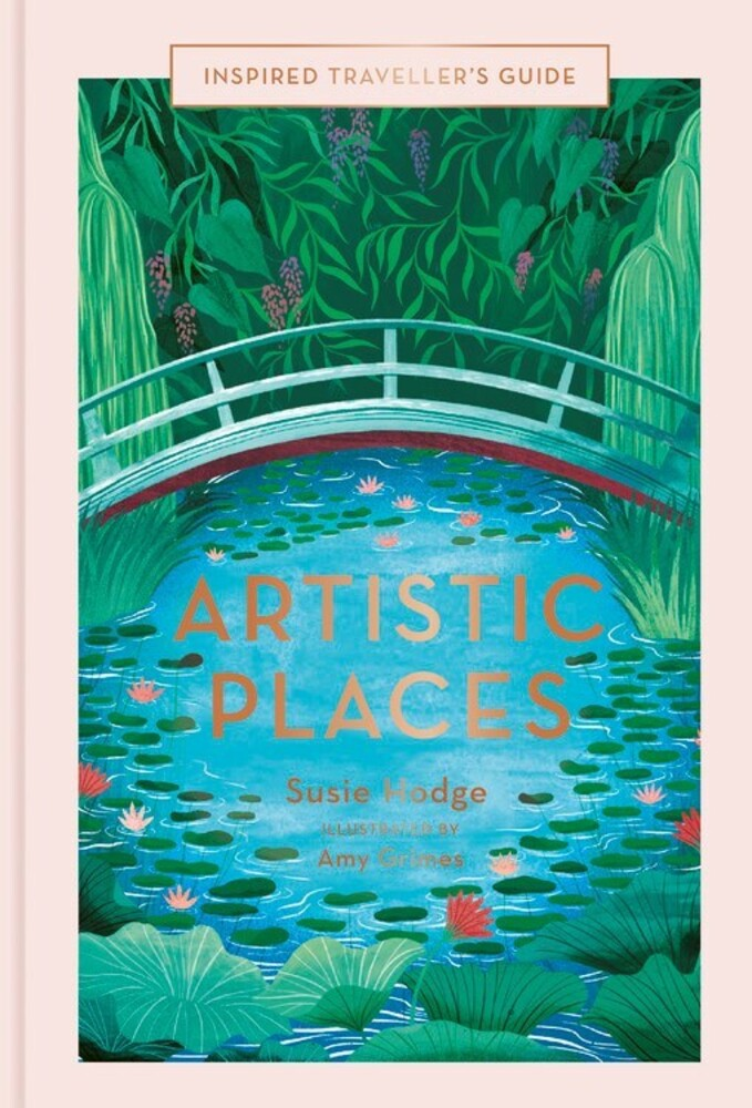 Hodge, Susie - Artistic Places: Inspired Traveler's Guide