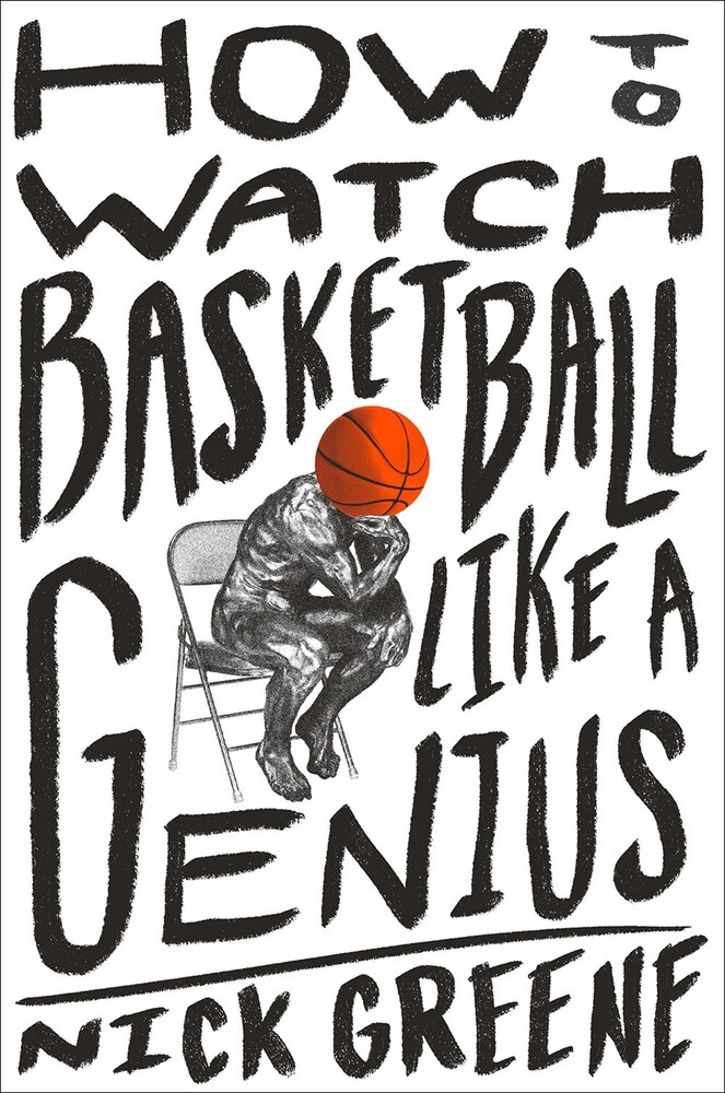 Nick Greene - How To Watch Basketball Like A Genius (Hcvr)