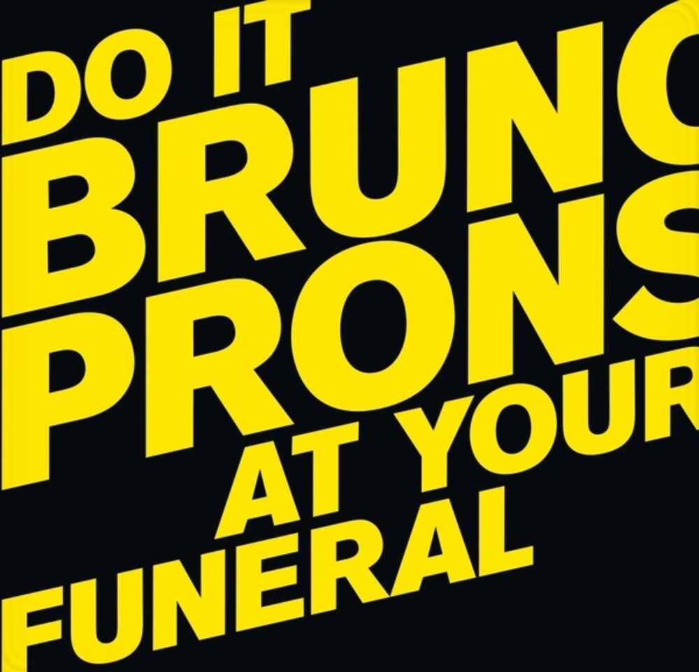 Bruno Pronsato - Do It At Your Funeral (Aus)
