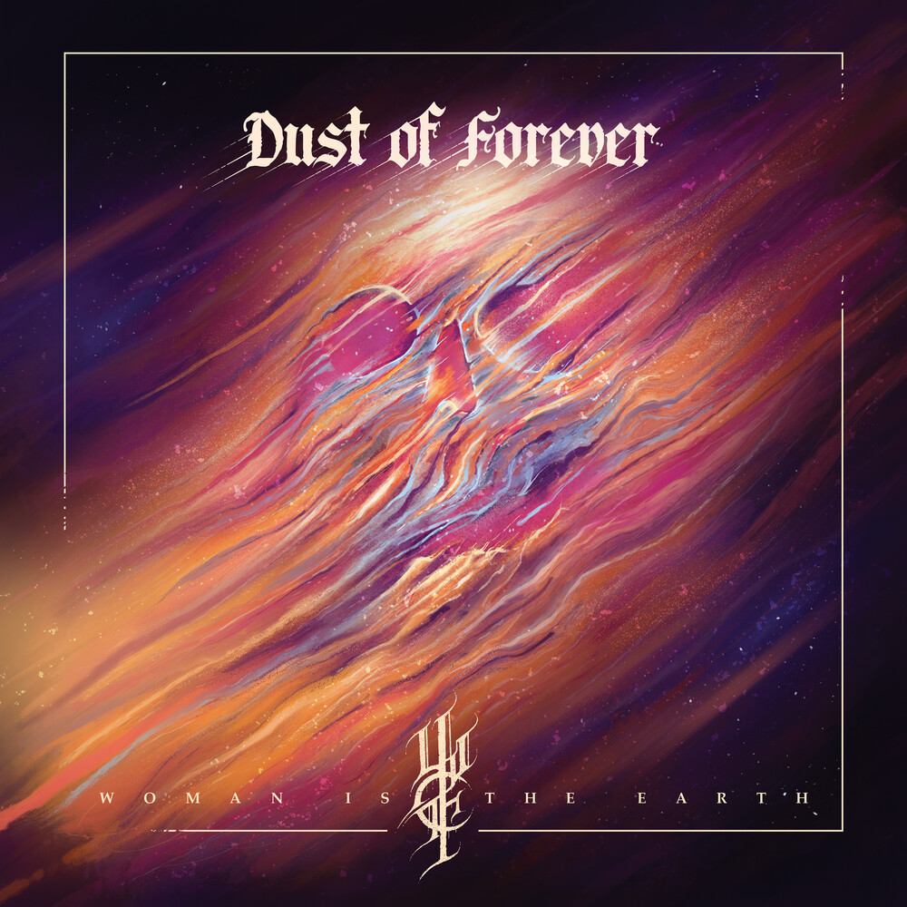 Woman Is The Earth - Dust Of Forever