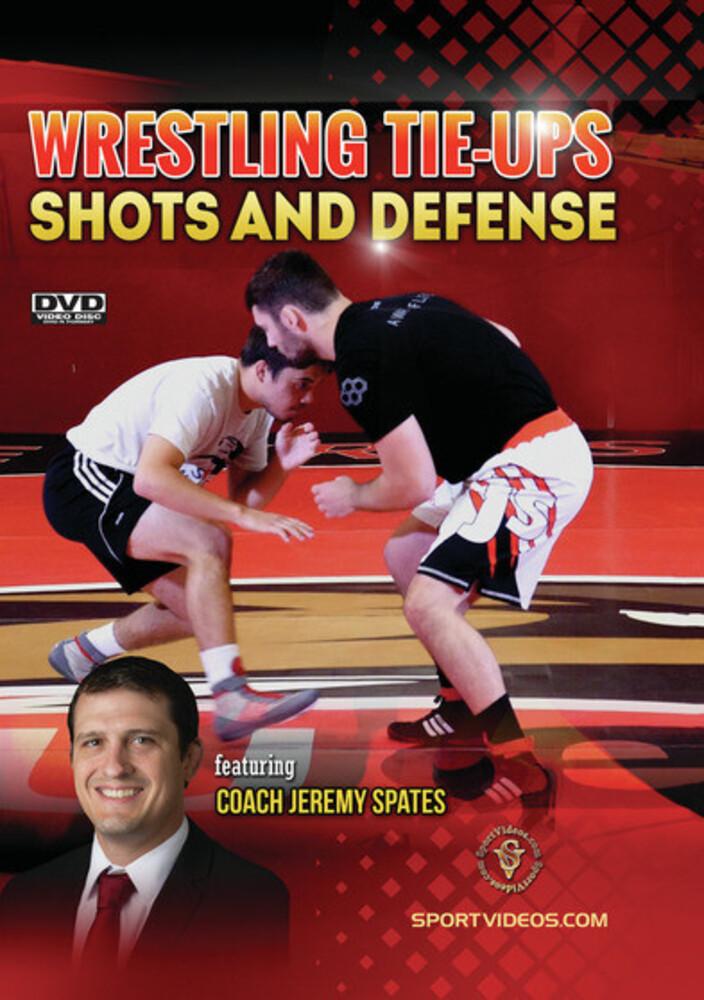Wrestling Tie-Ups: Shots & Defense - Wrestling Tie-Ups: Shots And Defense