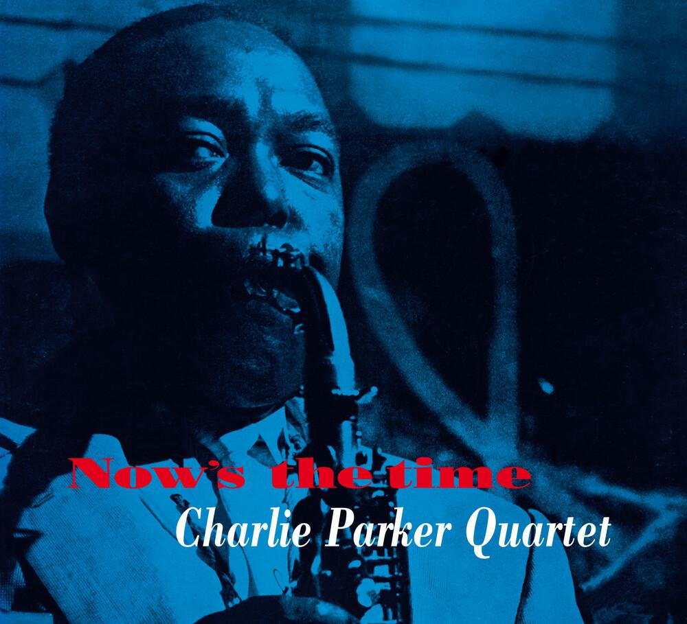 Charlie Parker Quintet - Now's The Time [Limited Digipak With Bonus Tracks]