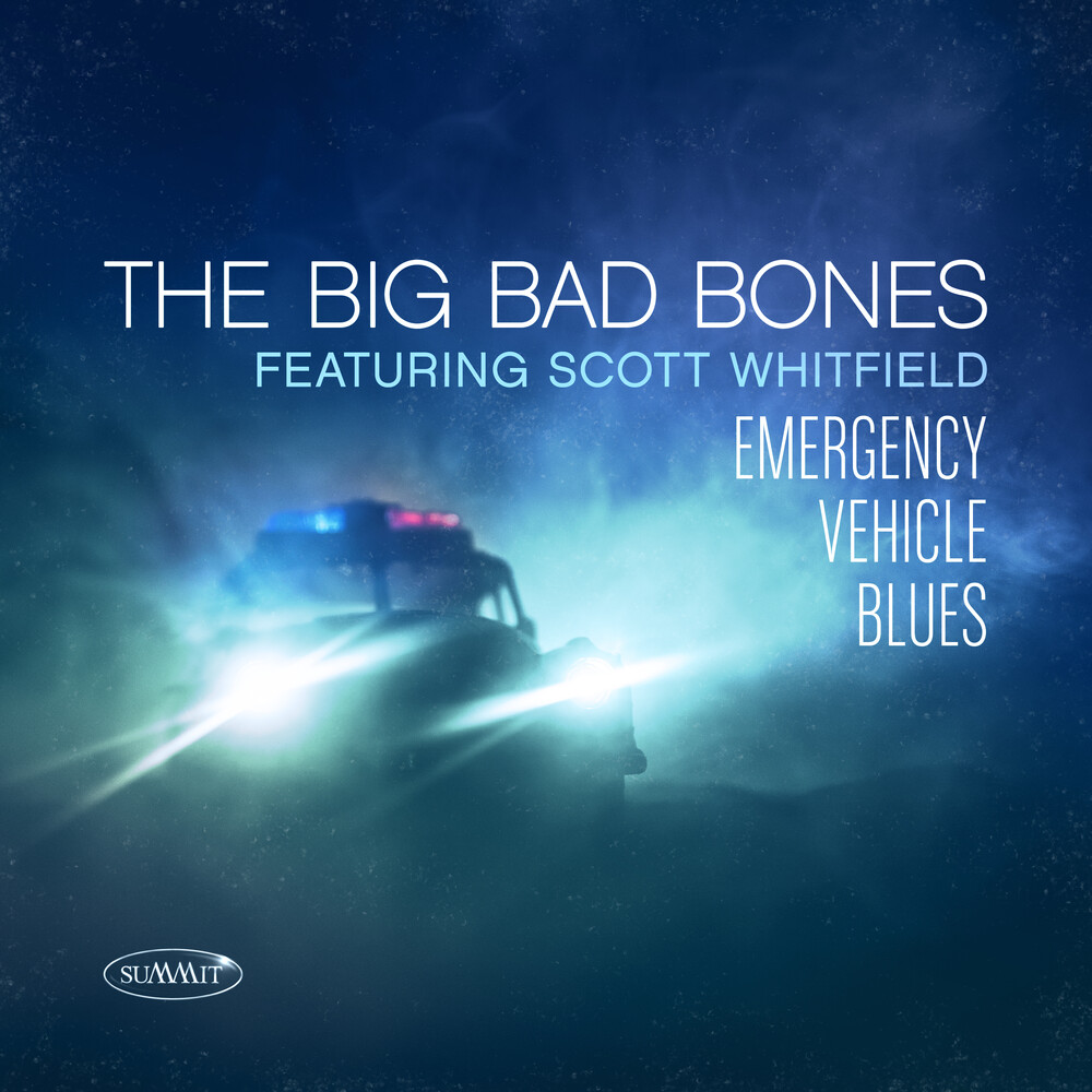 Big Bad Bones - Emergency Vehicle Blues