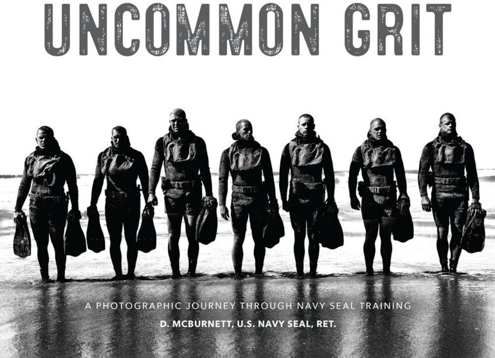- Uncommon Grit: A Photographic Journey Through Navy SEAL Training