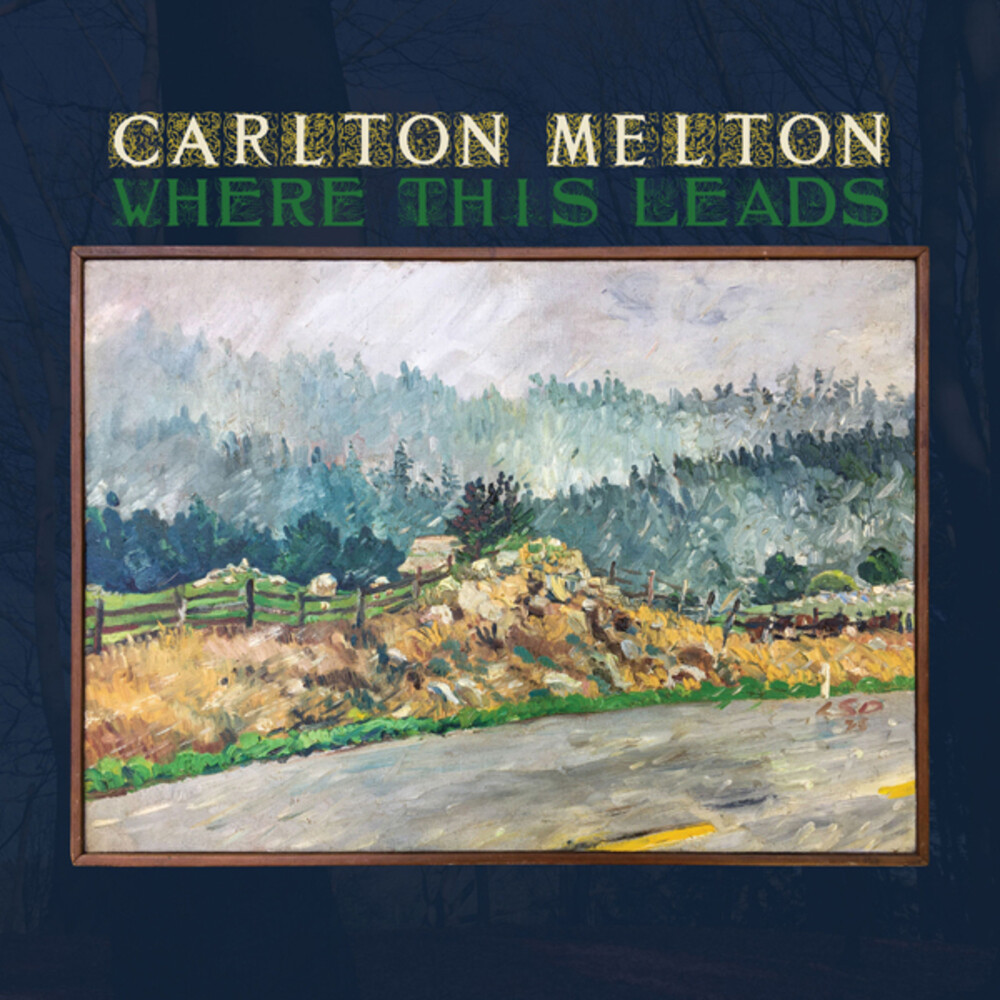 Carlton Melton - Where This Leads