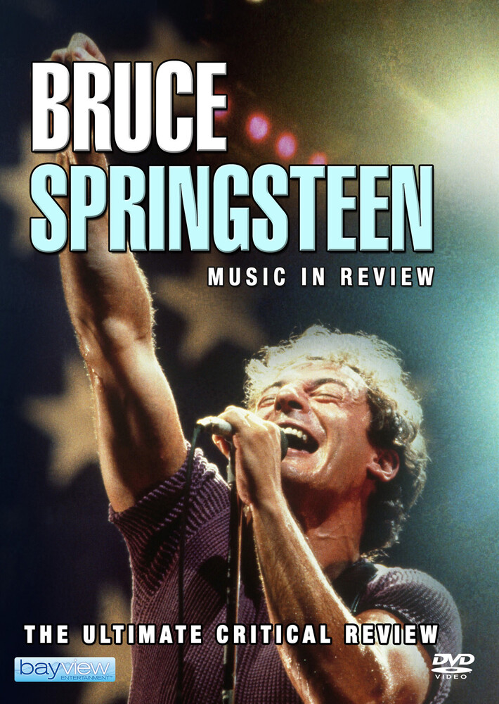 Bruce Springsteen: Music in Review - Bruce Springsteen: Music In Review