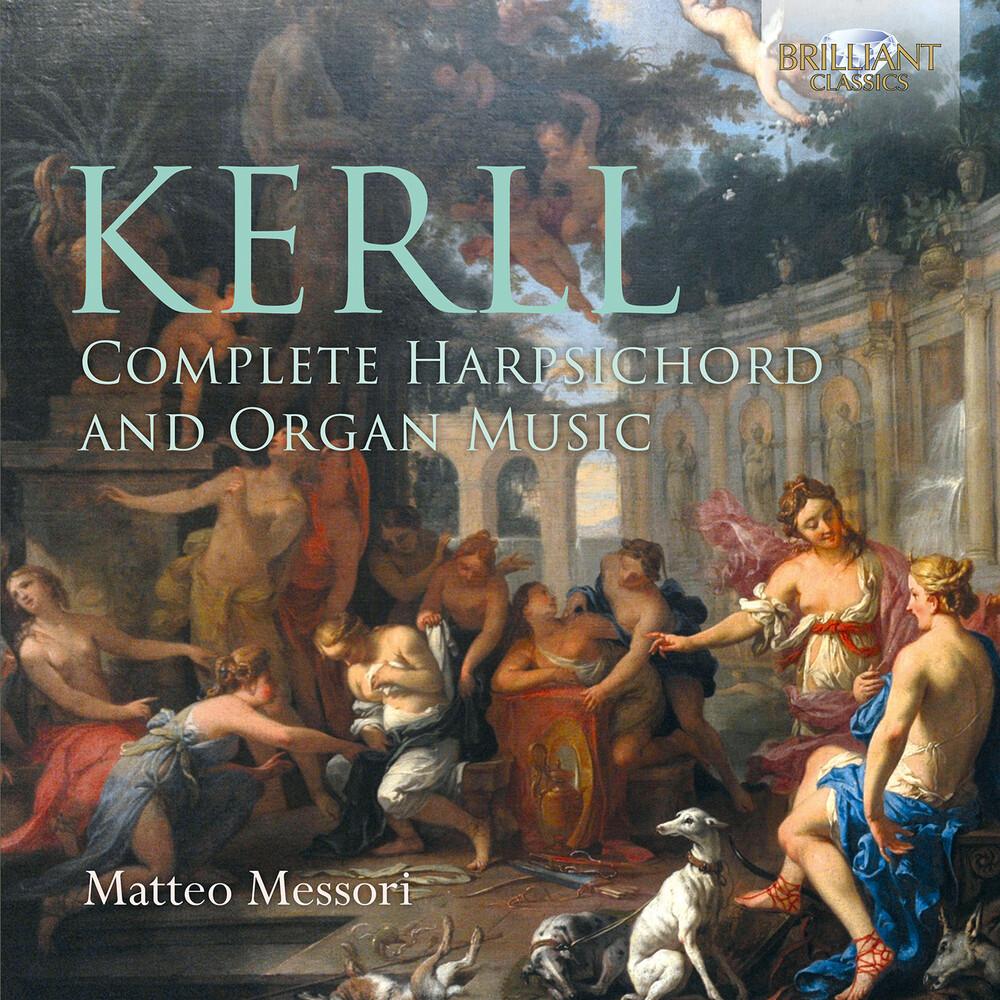 Kerll / Messori - Complete Harpsichord & Organ