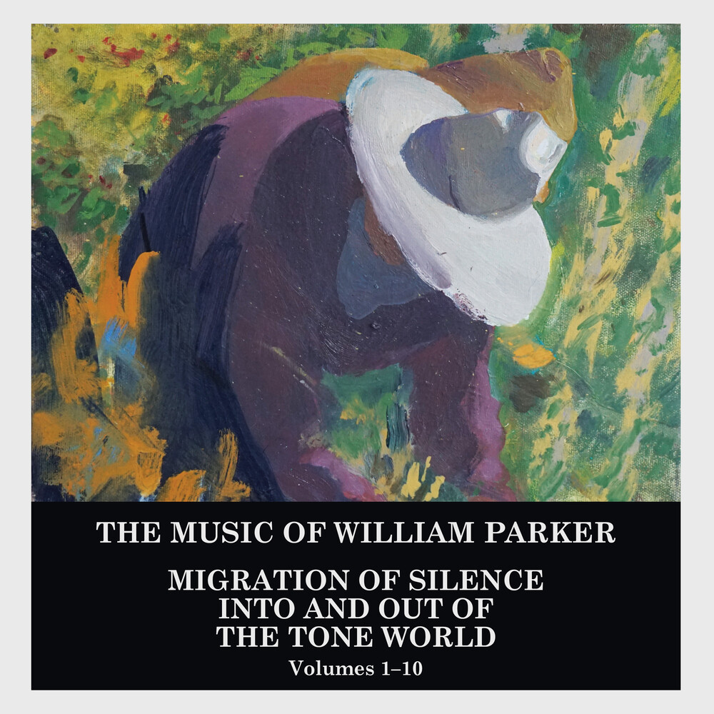 William Parker - Migration of Silence Into and Out of The Tone World (Volumes 1-10)