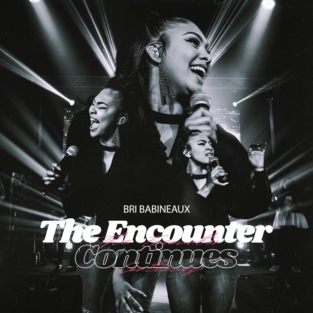 Bri ( Briana Babineaux  ) - Encounter Continues (Live)