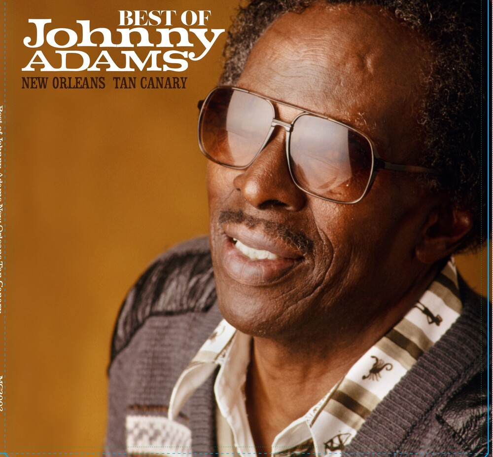 Johnny Adams - Best Of Johnny Adams - New Orleans Tan Canary