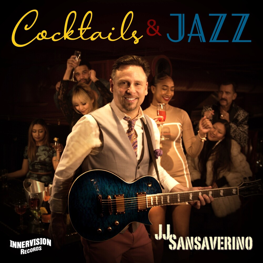 JJ SANSAVERINO - Cocktails & Jazz [Digipak]