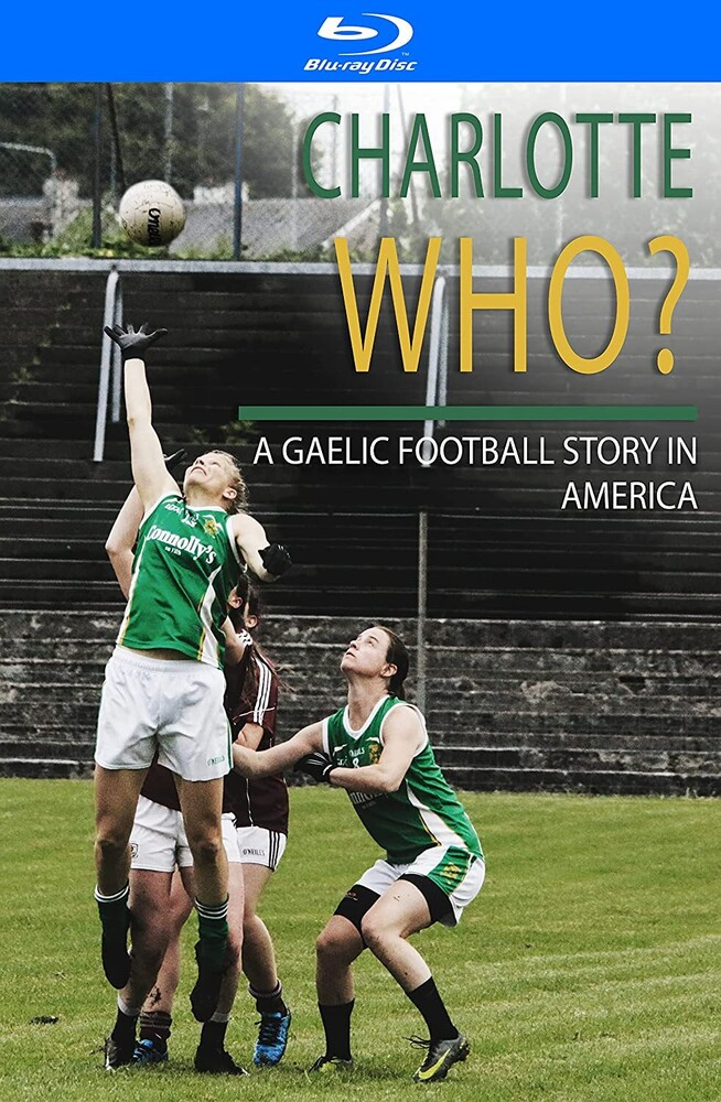 - Charlotte Who A Gaelic Football Story In America