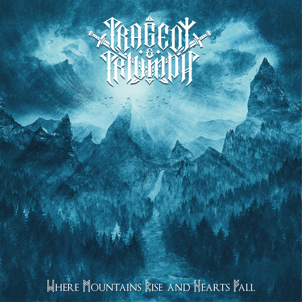 Tragedy and Triumph - Where Mountains Rise And Hearts Fall