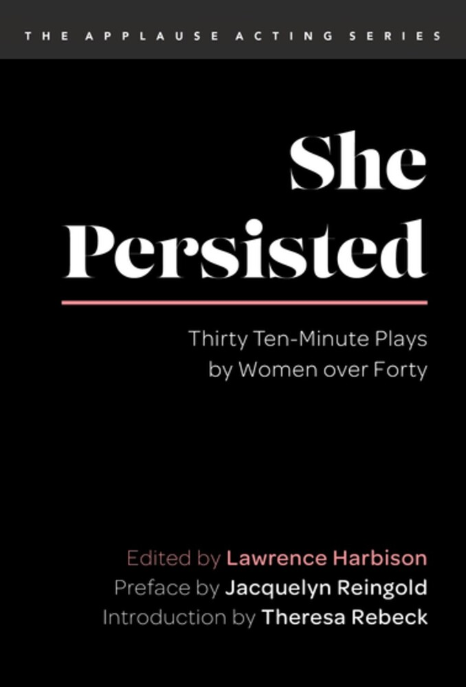 Lawrence Harbison - She Persisted Thirty Ten Minute Plays By Women