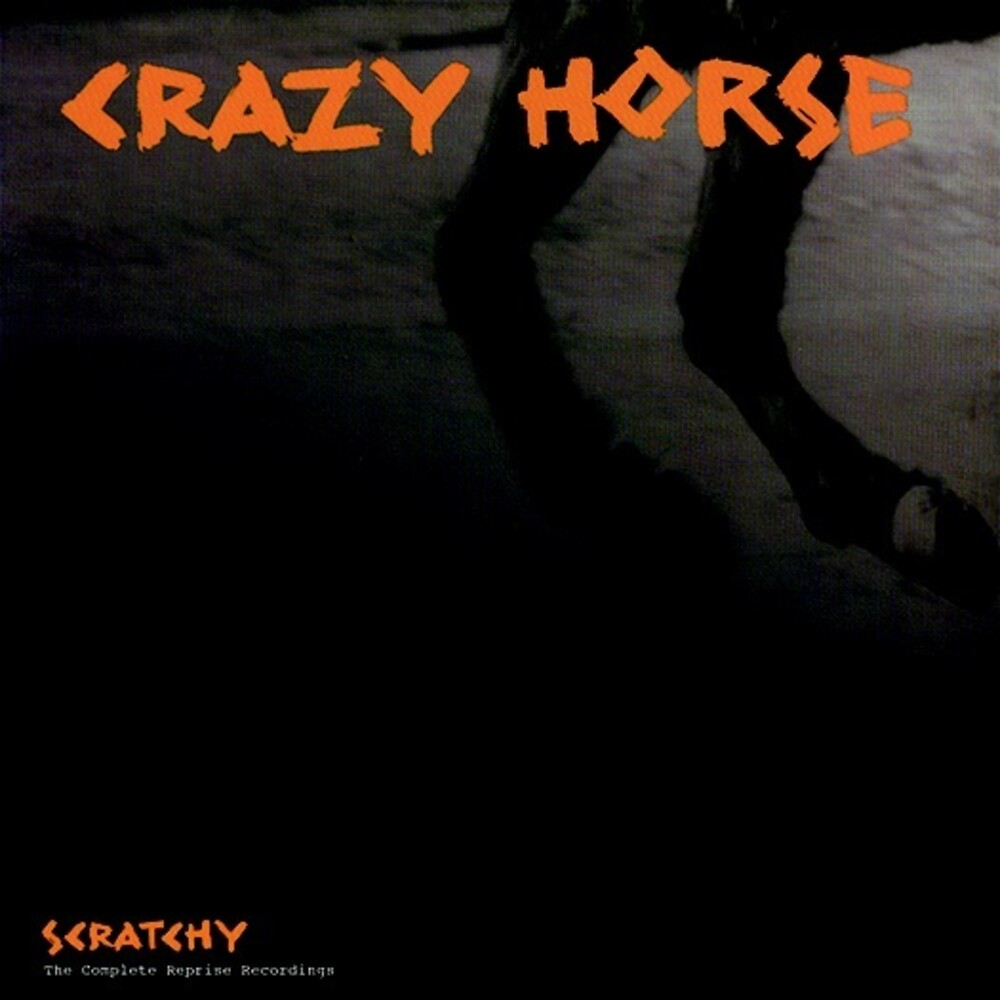 Crazy Horse - Scratchy: Complete Reprise Recordings