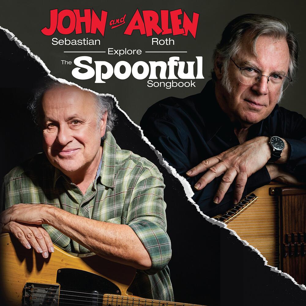 John Sebastian  / Roth,Arlen - John Sebastian & Arlen Roth Explore The Spoonful