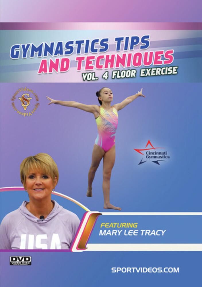 Gymnastics Tips & Techniques 4 - Floor Exercise - Gymnastics Tips And Techniques, Vol. 4 - Floor Exercise