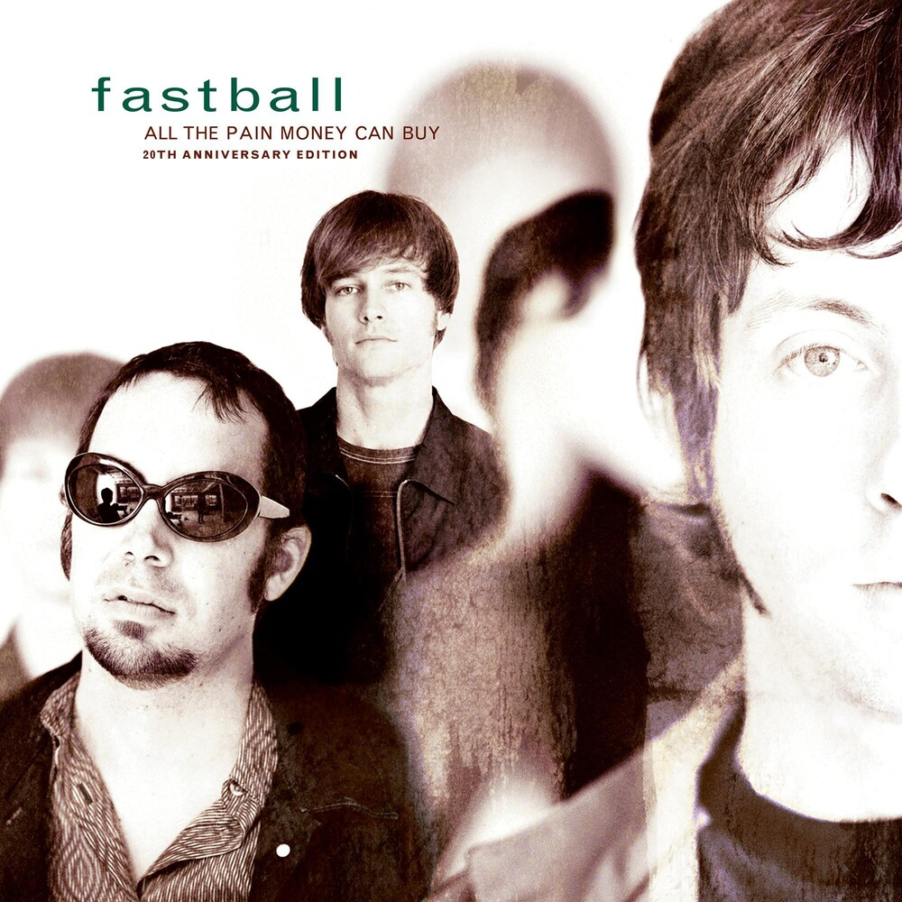 Fastball - All The Pain Money Can Buy: 20th Anniversary Edition