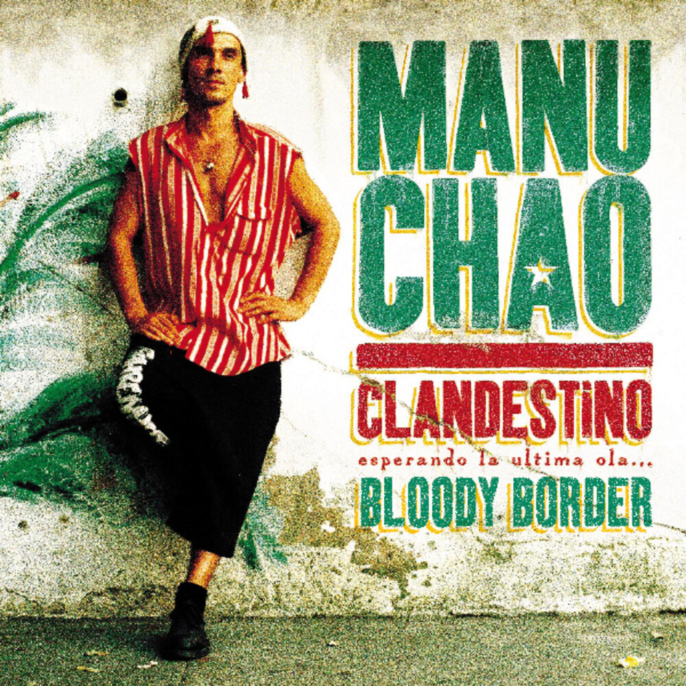 Manu Chao - Clandestino / Bloody Border [Limited Edition]