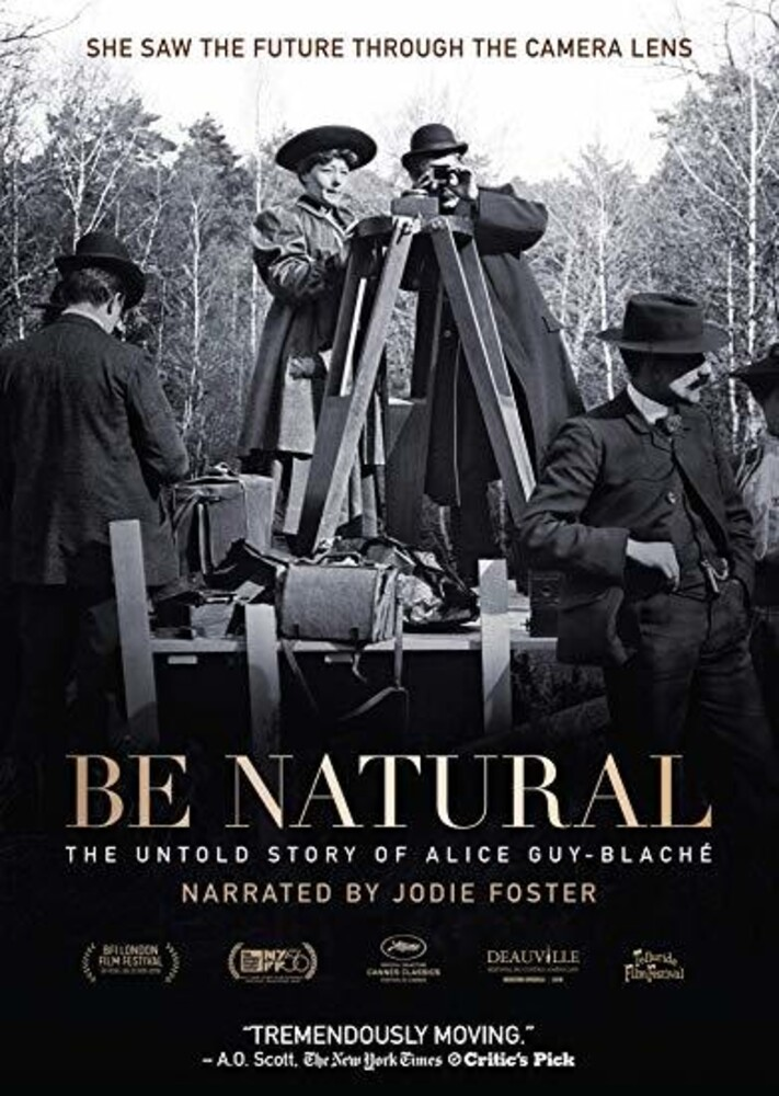 - Be Natural: The Untold Story of Alice Guy-Blaché