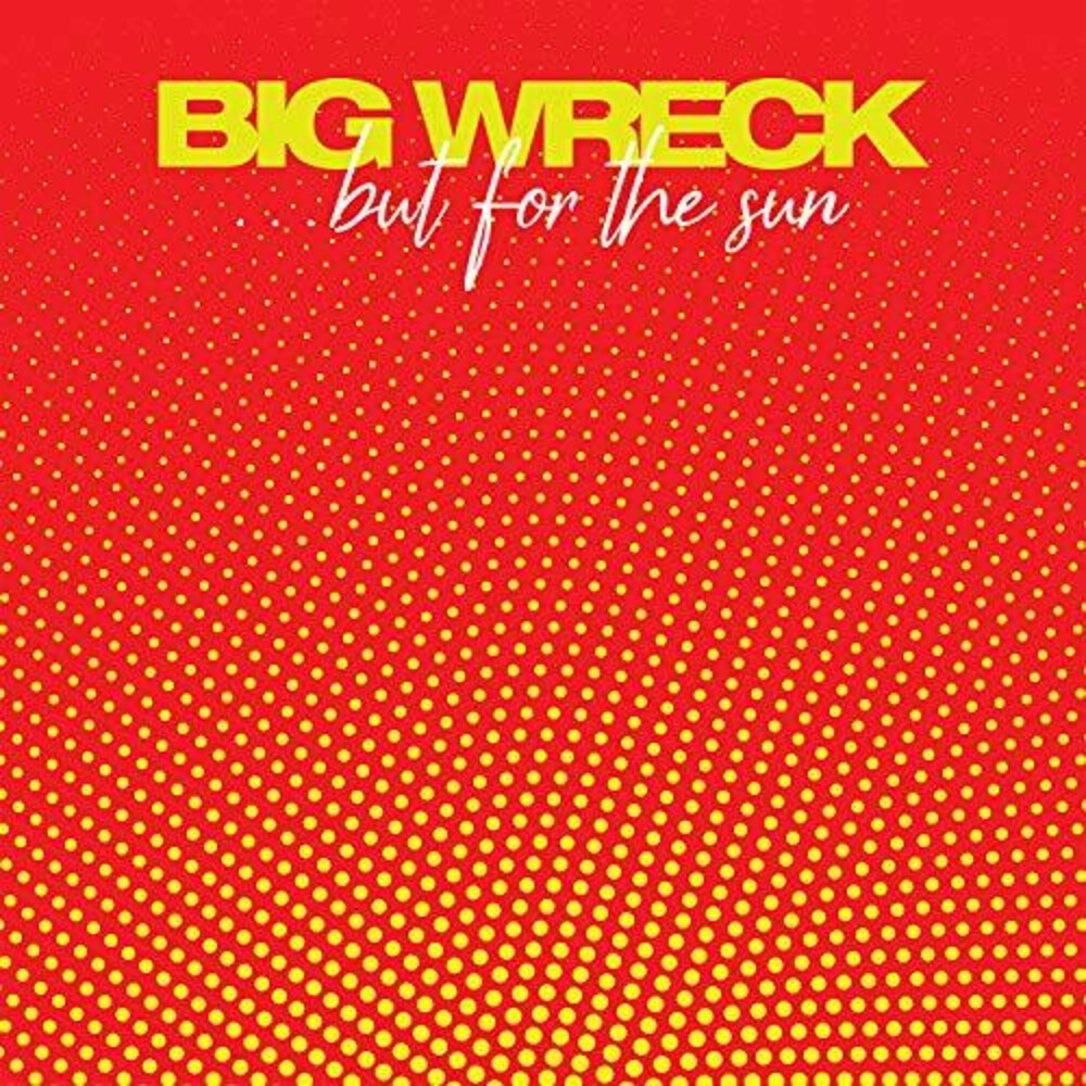 Big Wreck - ...But For The Sun [Import]