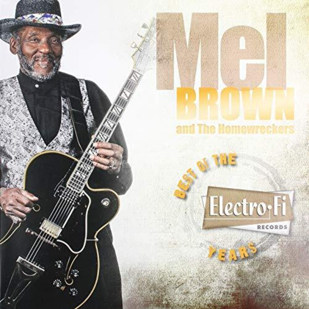 Mel Brown & Homewreckers - Mel Brown Best Of The Electro Fi Record Years