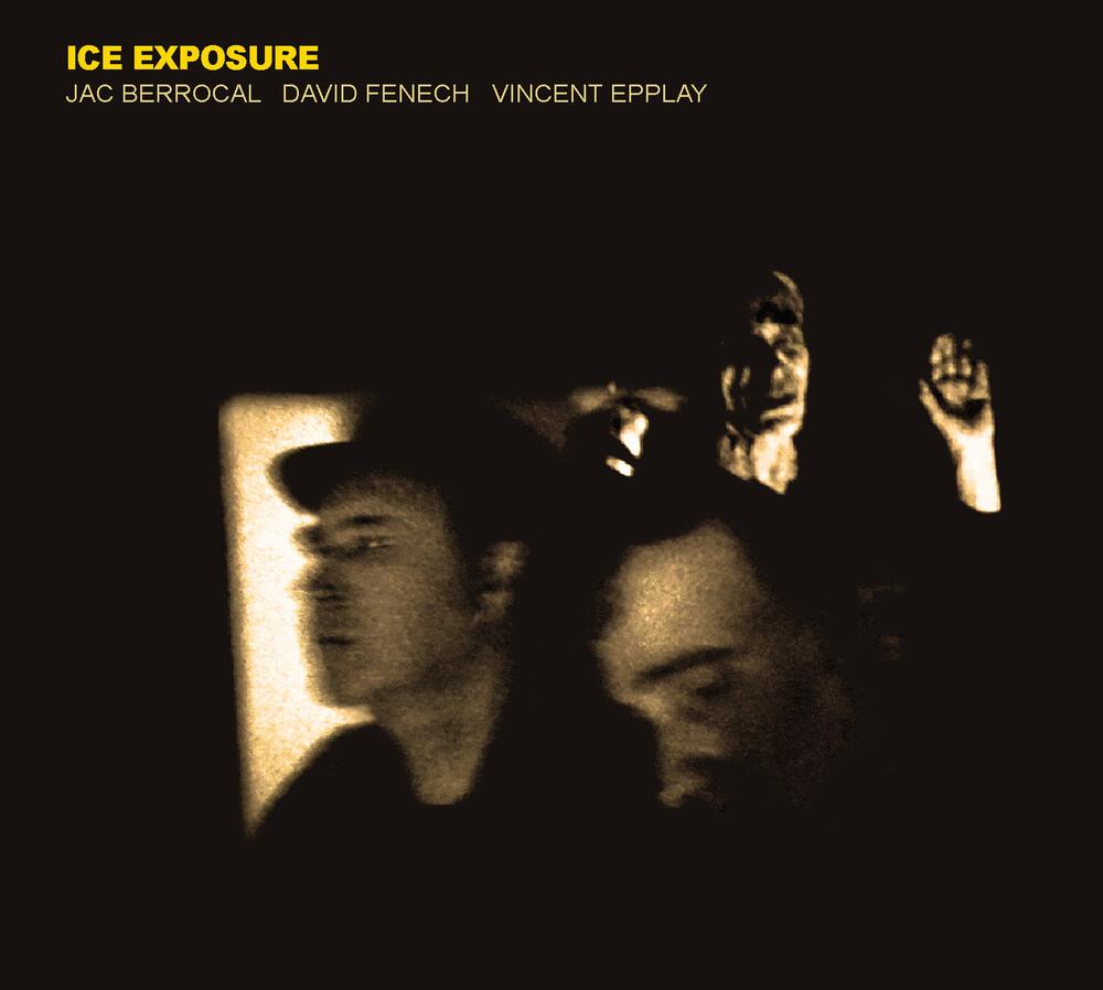 Jac Berrocal / Fenech,David / Epplay,Vincent - Ice Exposure