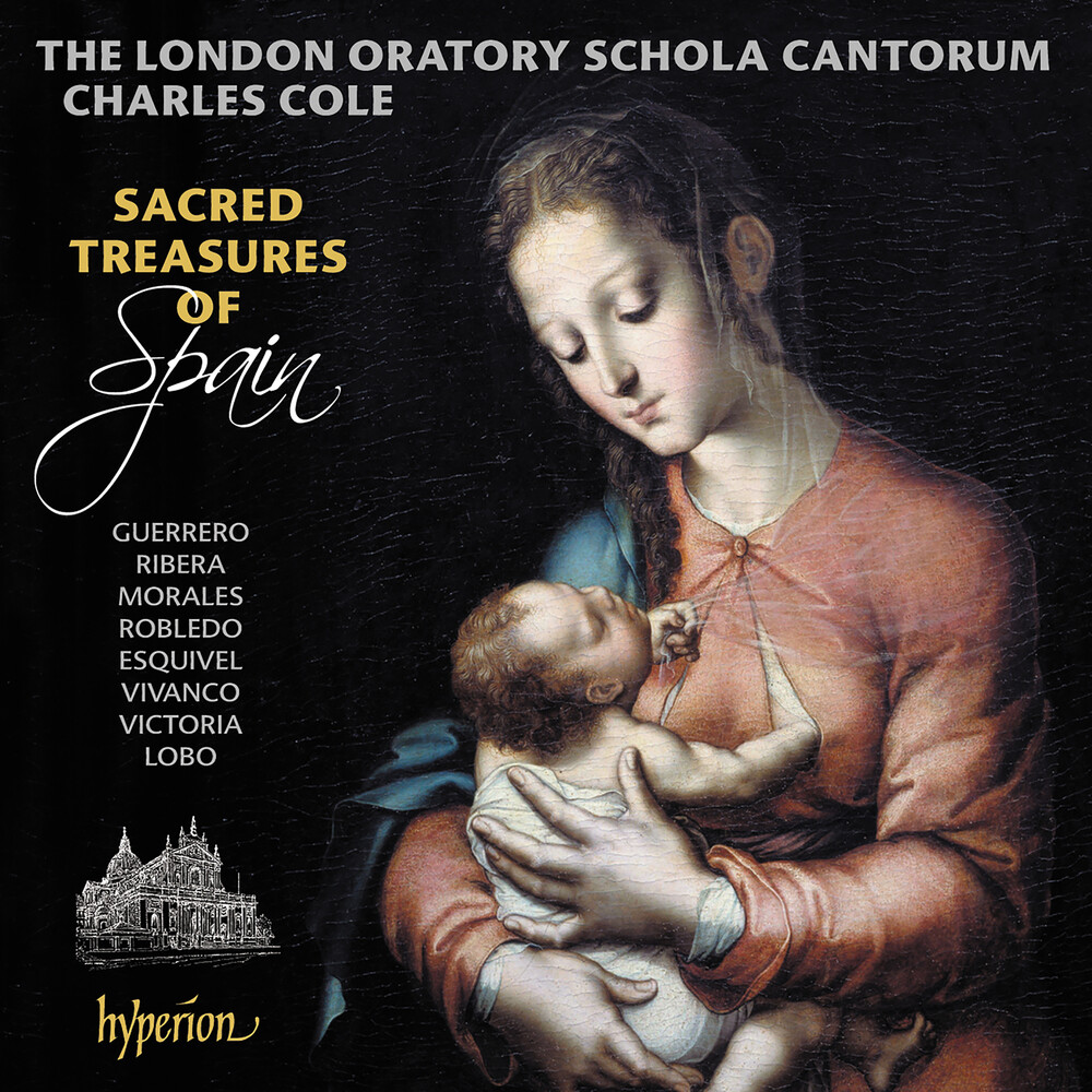 London Oratory Schola Cantorum - Sacred Treasures Of Spain