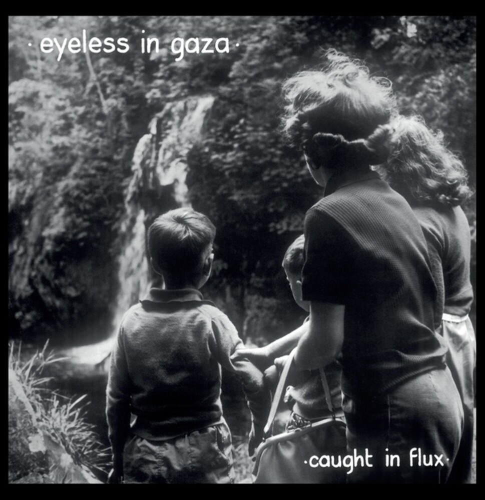 Eyeless In Gaza - Caught In Flux