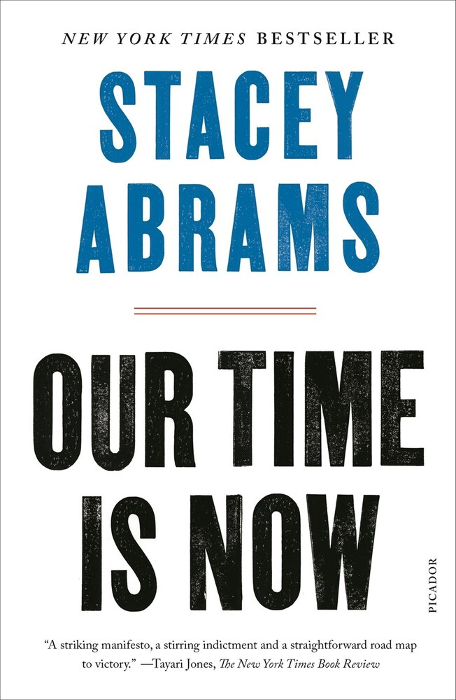 Abrams, Stacey - Our Time Is Now: Power, Purpose, and the Fight for a Fair America