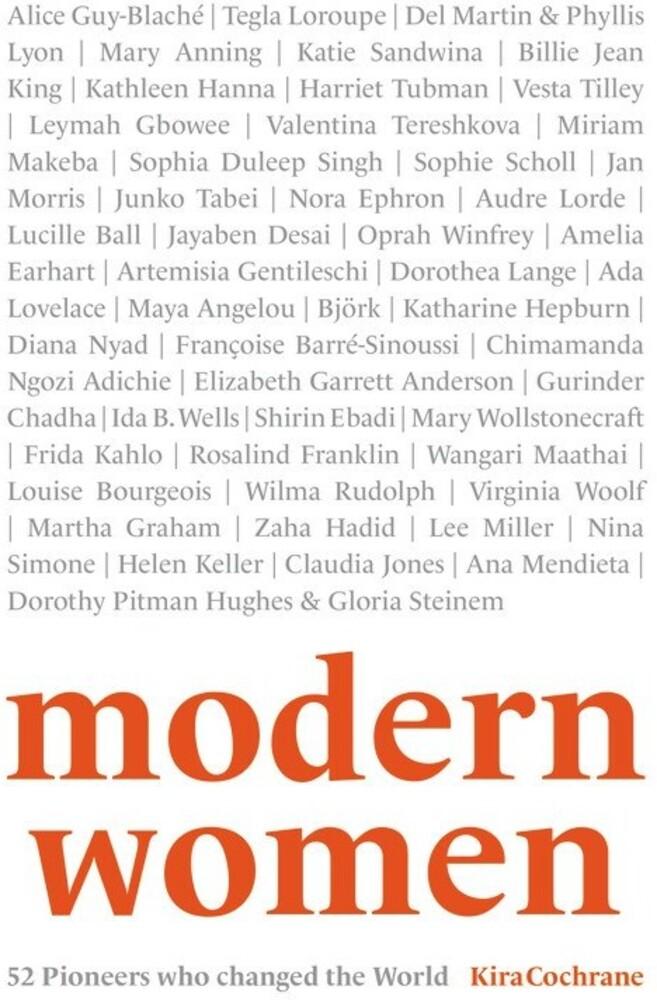 Cochrane, Kira - Modern Women: 52 Pioneers