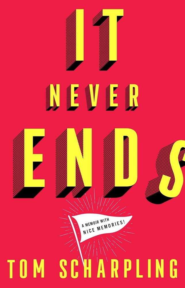 Tom Scharpling - It Never Ends (Hcvr)